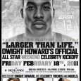 "Posted at ""First Class Fashionista"" *Also Find Us On TV.comIt's all according the the buzz… Dwight Howard Larger Than Life All-Star Party at The Highlands On Friday, February 18, 2011,..."