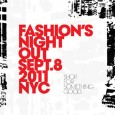The 2011 Fashion's Night Out, taking place today, September 8th, is the third annual global celebration of fashion. Launched 3 years ago, to boost sales in a bankrupting economy and...