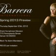 Barrera International Spring 2013 Collection Preview & Trunk Show at Grant Humphrey's Mansion! The Barrera International Spring 2013 Collection Preview & Trunk Show by Juan Jimenez will be presented Thursday,...
