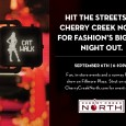 It's only two days until the global celebration of the fourth annual Fashion's Night Out! Cherry Creek North is proudly hosting Fashion's Biggest Night Out in Denver, Colorado. Participating boutiques...
