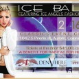 "Presented by Sherry's Angels Model Management and Entertainment, the first annual ""Ice Ball Featuring Ice Angels Fashion Show"" promises to give you goose bumps. This Saturday, February 16th, shop local..."