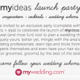 This just in! MyWedding.com cordially invites you to attend the myideas launch party at Mile High Station tomorrow!!! myideas is the site's latest tool to help you plan the wedding […]