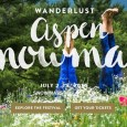 WANDERLUST ASPEN SNOWMASS announcement Kim Small, Publicity Director Wanderlust, producers of the largest yoga lifestyle events in the world, returns to spectacular Aspen/Snowmass, July 2-5. The four-day festival allows attendees […]