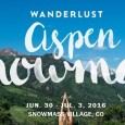 Don't miss it! Wanderlust is back and returning to Aspen-Snowmass June 30-July 3, 2016. This four-day festival retreat of yoga, speakers, music, food, shopping and outdoor adventure (like hiking) is […]